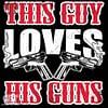 this guy loves his guns 2nd amendment mens tshirt