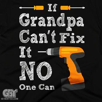 if-grandpa-cant-fix-it-shirt-gift