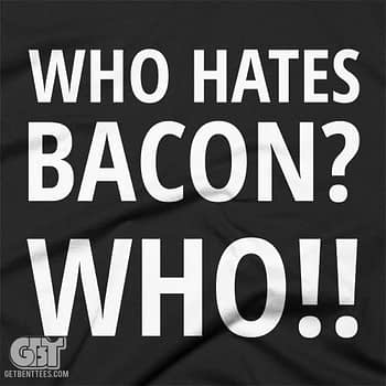 who hates bacon funny bacon tshirt t shirt