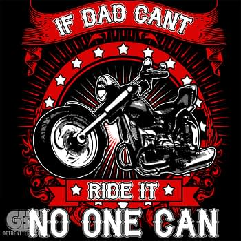 if-dad-cant-ride-it-no-one-can-3 biker cool tshirt