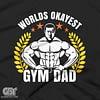 worlds okayest gym dad t-shirt