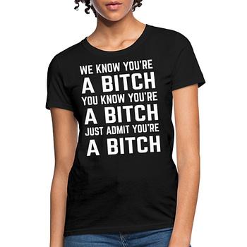 you're a bitch